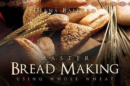 Master Bread Making Using Whole Wheat by Diana Ballard