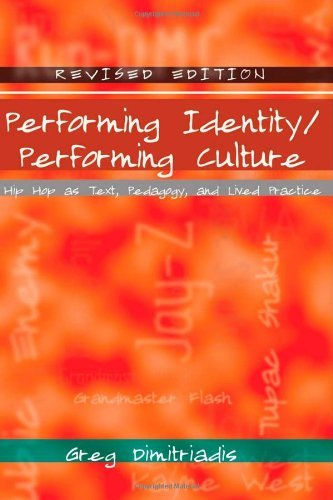 Performing Identity/Performing Culture: Hip Hop as Text, Pedagogy, and Lived Practice (Intersections in Communications and Culture) by Greg Dimitriadis (2009-01-13)