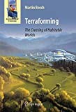 Terraforming: The Creating of Habitable Worlds (Astronomers' Universe)