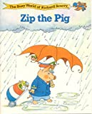 Zip the pig (The Busy world of Richard Scarry)
