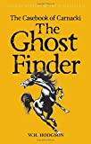 The Casebook of Carnacki the Ghost Finder (Tales of Mystery & the Supernatural)