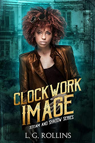 Clockwork Image (Steam and Shadow Book 3) by [Rollins, L. G.]