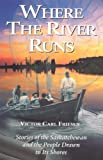 Where the River Runs, Victor Carl Friesen, 1894004779