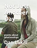 Not Just Another Day: poems about relationships