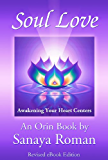 Soul Love: Awakening Your Heart Centers (Earth Life Series Book 4) (English Edition)