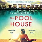 The Pool House Audiobook by Tasmina Perry Narrated by Esther Wane