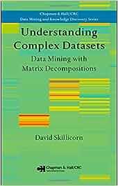 Understanding Complex Datasets: Data Mining with Matrix