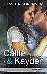 Callie & Kayden par Sorensen