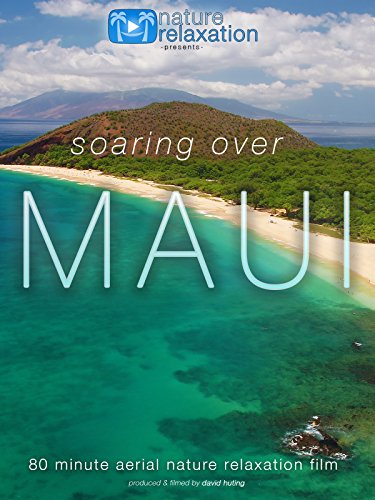 Soaring Over Maui 80 Minute Aerial Nature Relaxation Film (80 Wave)
