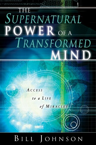 The supernatural power of a transformed mind access to a life of the supernatural power of a transformed mind access to a life of miracles by fandeluxe Gallery