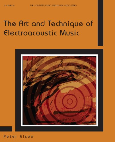 (The Art and Technique of Electroacoustic Music (Computer Music and Digital Audio))