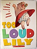 img - for too Loud Lily book / textbook / text book