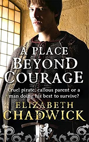 A Place Beyond Courage (William Marshal) by Elizabeth Chadwick (2008-10-16) (A Place Beyond Courage)