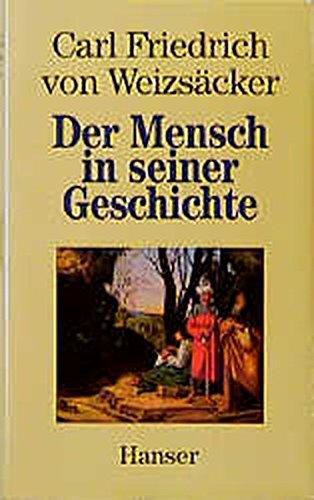 Der Mensch in seiner Geschichte Gebundenes Buch – 1. Januar 1991 Carl Hanser 3446163611 14345 Anthropologie