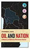 img - for Oil and Nation: A History of Bolivia's Petroleum Sector (Energy and Society) book / textbook / text book