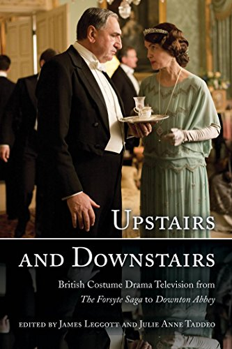 Costume English Drama Films (Upstairs and Downstairs: British Costume Drama Television from The Forsyte Saga to Downton)