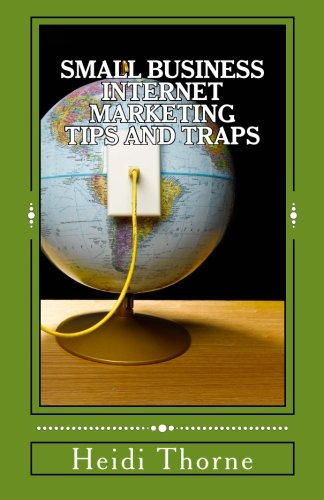 Small Business Internet Marketing Tips and Traps