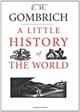 A Little History of the World (Little Histories)