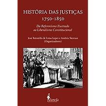Histórias das justiças 1750-1850: Do reformismo ilustrado ao liberalismo  constitucional