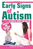 Early Signs of Autism In Toddlers, Infants and Babies: Diagnosis and Treatment Option (Black and White)