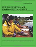 Fish Consumption and Environmental Justice, National Environmental Justice Council, 1494440946