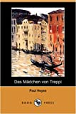 Das Msdchen Von Treppi, Paul Heyse, 1409928195