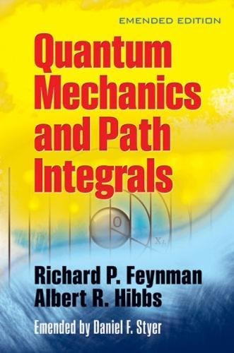 Quantum Mechanics and Path Integrals: Emended Edition (Dover Books on Physics) [Richard P. Feynman - Albert R. Hibbs] (Tapa Blanda)