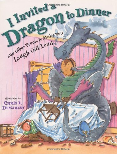 I Invited a Dragon to Dinner: And Other Poems to Make You Laugh Out Loud ()