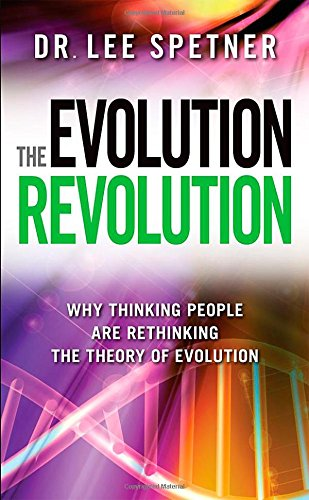 """The Evolution Revolution - Why Thinking People are Rethinking the Theory of Evolution"" av Dr. Lee M. Spetner"