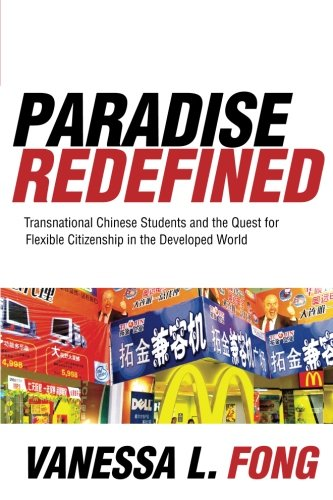 Paradise Redefined: Transnational Chinese Students and the Quest for Flexible Citizenship in the Developed World [Vanessa Fong] (Tapa Blanda)