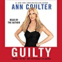 Guilty: Liberal 'Victims' and Their Assault on America Audiobook by Ann Coulter Narrated by Margy Moore