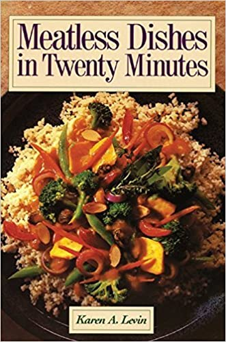 Meatless Dishes in Twenty Minutes by Karen Levin (1993-09-22)