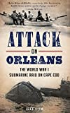 img - for Attack on Orleans: The World War I Submarine Raid on Cape Cod book / textbook / text book