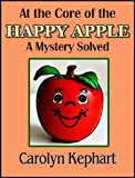 img - for At the Core of the Happy Apple: A Mystery Solved book / textbook / text book