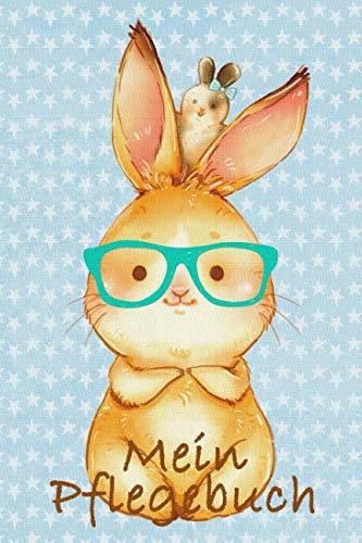 Mein Pflegebuch: Planungshilfe für Kinder bei der eigenständigen Kaninchen / Hasenpflege I Häschen mit Brille (German Edition) (Das Mädchen Mit Der Brille)