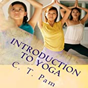 Introduction to Yoga: To Enhance Your Weight Management Program, Volume 5 | C. T. Pam