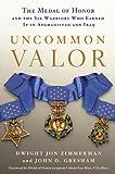 Uncommon Valor, Dwight Jon Zimmerman and John D. Gresham, 0312363850