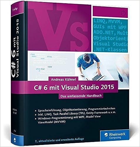 C# 6 mit Visual Studio 2015: Das umfassende Handbuch