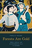 "Pamela McElwee, ""Forest are Gold: Trees, People and Environmental Rule in Vietnam"" (U. Washington Press, 2016)"