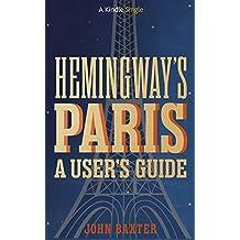 Hemingway's Paris: A User's Guide (Kindle Single)