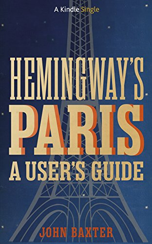 Hemingway's Paris: A User's Guide (Kindle Single) cover