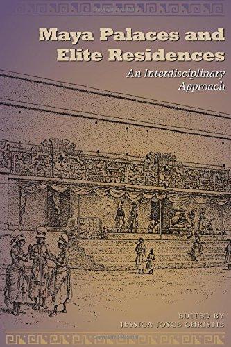 Download Maya Palaces and Elite Residences: An Interdisciplinary Approach (Linda Schele Series in Maya and Pre-columbian Studies) pdf epub