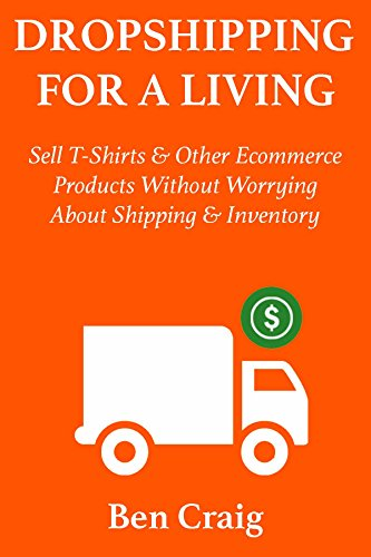 Amazon.com: Dropshipping for a Living: Sell T-Shirts & Other ...