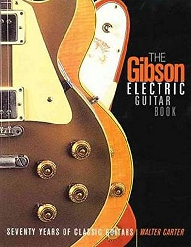 Gibson Electric Guitar Book - Seventy Years of Classic Guitars ()