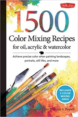 1 500 Color Mixing Recipes for Oil Acrylic Watercolor Achieve