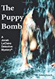 The Puppy Bomb, James Lynch, 143895042X