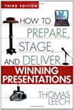 How to Prepare, Stage, and Deliver Winning Presentations, Thomas Leech, 0814472311
