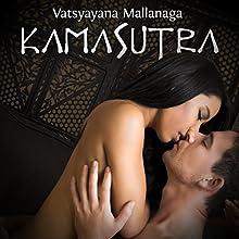 Kamasutra Audiobook by Vatsyayana Mallanaga Narrated by Ruggero Andreozzi, Tania De Domenico