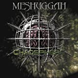 Chaosphere Reloaded by MESHUGGAH (2008-09-30)