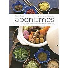 JAPONISMES : RECETTES VÉGÉTALES D'INSPIRATION JAPONAISE
